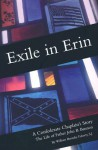 Exile in Erin: A Confederate Chaplain's Story : The Life of Father John B. Bannon - William Barnaby Faherty