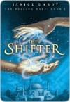 The Shifter - Janice Hardy