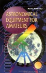 Astronomical Equipment for Amateurs (The Patrick Moore Practical Astronomy Series) - Martin Mobberley