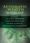 Automatic Wealth: The Secrets of the Millionaire Mind - James Allen