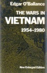 The Wars in Vietnam 1954-1980 - Edgar O'Ballance