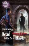 Dead Is the New Black - Harper Allen