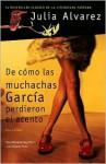 De cómo las muchachas García perdieron el acento - Julia Alvarez, Mercedes Guhl
