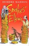 Snake's Elbows - Deirdre Madden, T. Ross