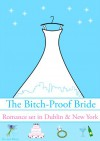 The Bitch-Proof Bride - De-ann Black