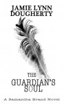 The Guardian's Soul - Jamie Lynn Dougherty