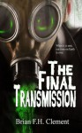 The Final Transmission - Brian F.H. Clement