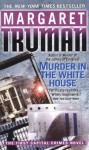 Murder in the White House - Margaret Truman