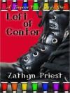 Left of Center - Zathyn Priest