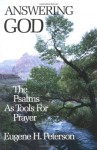 Answering God: The Psalms as Tools for Prayer - Eugene H. Peterson