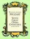 Seven Great Opera Overtures in Full Score - Wolfgang Amadeus Mozart