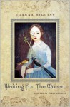 Waiting for the Queen: A Novel of Early America - Joanna Higgins