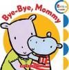 Bye-Bye, Mommy - Children's Press