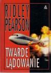 Twarde lądowanie - Ridley Pearson