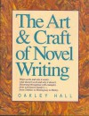 The Art & Craft of Novel Writing - Oakley Hall