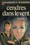 Cendres Dans Le Vent 1 - Kathleen E. Woodiwiss, France-Marie Watkins