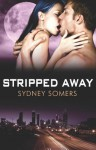 Stripped Away - Sydney Somers
