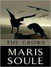 The Crows - Maris Soule