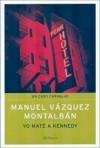 Yo maté a Kennedy - Manuel Vázquez Montalbán