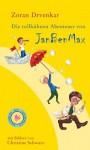 Die tollkühnen Abenteuer von JanBenMax - Zoran Drvenkar, Christine Schwarz