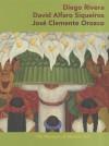 Mexican Muralists: Orozco, Rivera, Siqueiros - James Oles, Jose Clemente Orozco, David Alfaro Siqueiros, Diego Rivera