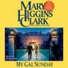 My Gal Sunday: Henry and Sunday Stories (Audio) - Eliza Foss, Mary Higgins Clark