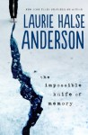 The Impossible Knife of Memory - Laurie Halse Anderson