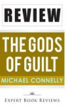 The Gods of Guilt (Lincoln Lawyer): By Michael Connelly -- Review - Expert Book Reviews