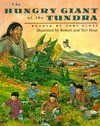 The Hungry Giant of the Tundra: Retold by Teri Sloat - Teri Sloat