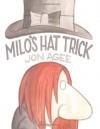 Milo's Hat Trick - Jon Agee