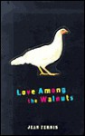 Love Among the Walnuts: Or How I Saved My Entire Family from Being Poisoned - Jean Ferris