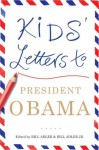 Kids' Letters to President Obama - Bill Adler