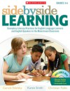 Side-by-Side Learning: Exemplary Literacy Practices for English Language Learners and English Speakers in the Mainstream Classroom - Karen Smith, Carole Edelsky, Christian Faltis