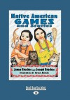 Native American Games and Stories (Easyread Large Edition) - James Bruchac