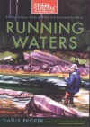 Running Waters: Where Angler, Fish and Fly Are Destined to Meet - Datus Proper, Lloyd James