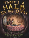 There's a Hair in My Dirt - Gary Larson