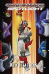 Transformers Spotlight, Volume 4: Revelation - Simon Furman, E.J. Su, Nick Roche, Dan Khanna