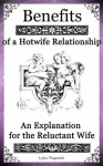 Benefits of a Hotwife Relationship: an Explanation for the Reluctant Wife - Lydia Fitzpatrick