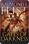 At the Gates of Darkness: Book Two of the Demonwar Saga - Raymond E. Feist