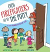 Even Firefighters Go to the Potty: A Potty Training Lift-the-Flap Story - Wendy Wax, Naomi Wax, Stephen Gilpin
