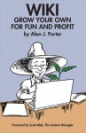 Wiki: Grow Your Own for Fun and Profit - Alan J. Porter