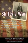 Shifty's War: The Authorized Biography of Sergeant Darrell Shifty Powers, the Legendary Sharpshooter from the Band of Brothers - Marcus Brotherton