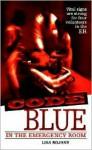 Code Blue: In the Emergency Room - Lisa Rojany Buccieri