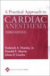 A Practical Approach to Cardiac Anesthesia - Frederick A. Hensley, Glenn P. Gravlee, Joseph P. Ashton, Donald E. Martin