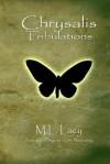 Chrysalis - Tribulations - M.L. Lacy