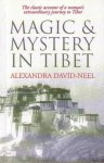 Magic & Mystery in Tibet - Alexandra David-Néel