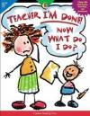 Teacher, I'm Done! Now What Do I Do? - Sue Lewis, Vicky Shiotsu