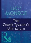 The Greek Tycoon's Ultimatum (Mills & Boon Modern) (Greek Tycoons - Book 8) - Lucy Monroe