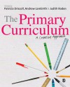 The Primary Curriculum: A Creative Approach - Patricia Driscoll, Andrew Lambirth, Judith Roden