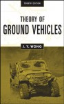 Theory of Ground Vehicles - J. Y. Wong